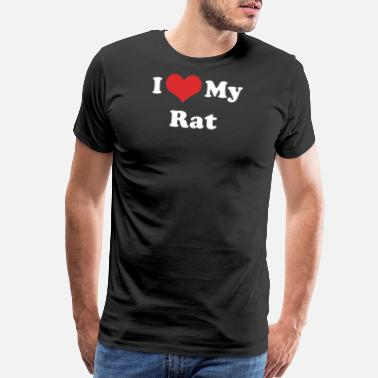 I Love My Rats I Love My Rat - Men's Premium T-Shirt