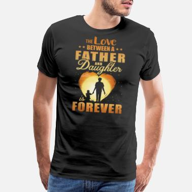 Father Daughter The Love Between A Father And Daughter - Men's Premium T-Shirt