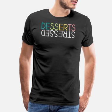Dessert DESSERTS over stressed - Men's Premium T-Shirt