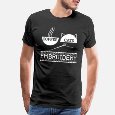 Cats And Caffeine Coffee Cats Embroidery Funny Quote Needlework Gift - Men's Premium T-Shirt