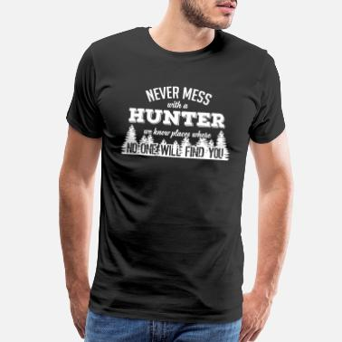 Funny Hunting never mess with a hunter - Men's Premium T-Shirt