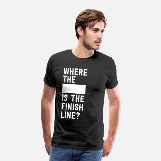 Line T-Shirts - Where the blank is the finish line - Men's Premium T-Shirt black