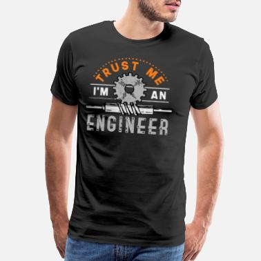Funny Electrician Trust me, I'm an Engineer. A gift item for you. - Men's Premium T-Shirt
