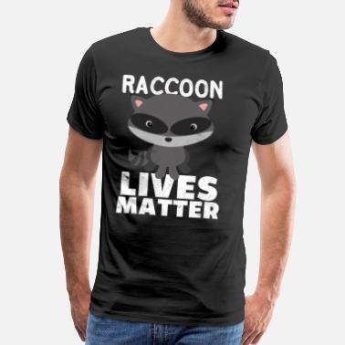 Vertebrate Raccoon Lives Matter. For animal lovers gift item. - Men's Premium T-Shirt