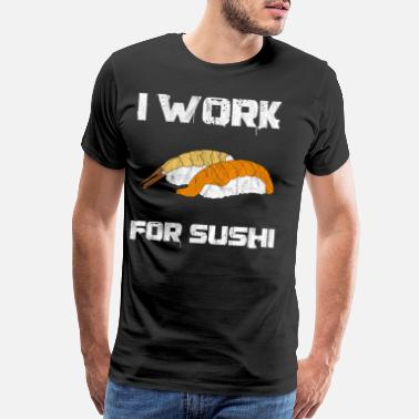 Go worker food lover mukbang eaters sushi maniacs - Men's Premium T-Shirt
