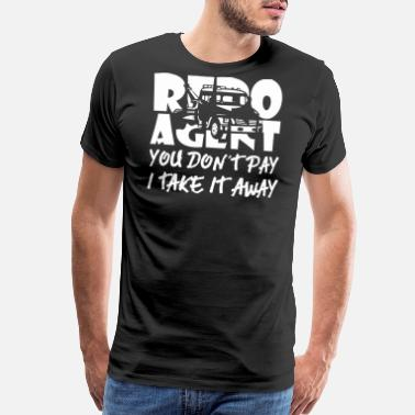 Repo Repo Agent You Dont Pay I Take Away - Men's Premium T-Shirt