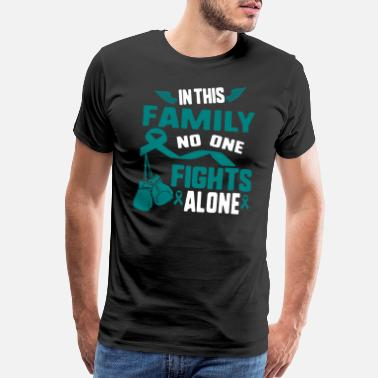 Teal Ovarian Cancer In This Family No One Fights Alone - Men's Premium T-Shirt