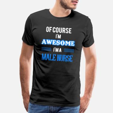 Male Male Nurse Tee Shirt - Men's Premium T-Shirt