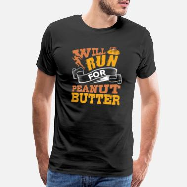 Man To Man Peanut Butter Peanuts Running Gym Workout Weights - Men's Premium T-Shirt
