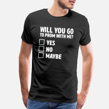 Ingenious Will You Go To Prom With Me - Men's Premium T-Shirt