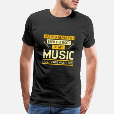Play Music - Pain's Been The Root Of My Music - Men's Premium T-Shirt