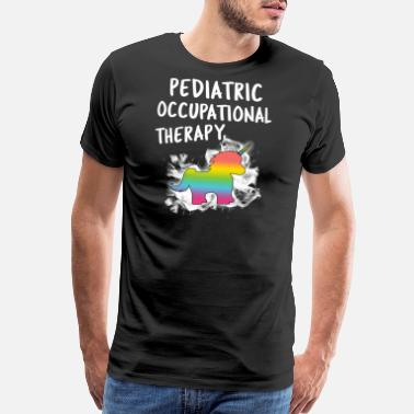 Pediatric Physical Therapist Pediatric Occupational Therapy OT - Men's Premium T-Shirt