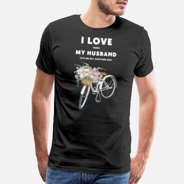 Another I Love When My Husband Lets Me Buy Another Bike - Men's Premium T-Shirt