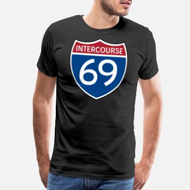 Sexual Intercourse INTERCOURSE 69 Highway Sign. Funny Sexual Satire - Men's Premium T-Shirt