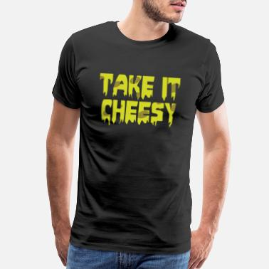 Cheesecake Take It Cheesy Funny Word Game Cheese - Men's Premium T-Shirt