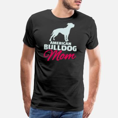 American Bulldog Mom American Bulldog Mom - Men's Premium T-Shirt