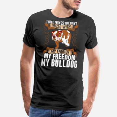 My Bulldog My Freedom My Bulldog - Men's Premium T-Shirt