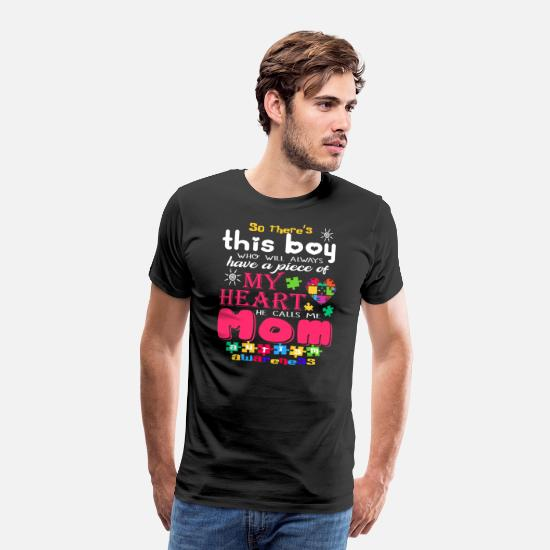 Boyfriend T-Shirts - There s This boy He call me Mom Autism Awareness - Men's Premium T-Shirt black