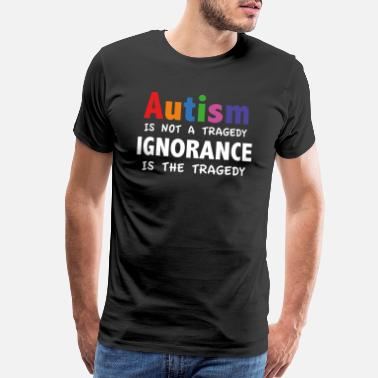 Awareness Autism Is Not A Tragedy - Men's Premium T-Shirt
