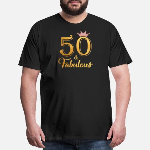 50 Fabulous Queen Shirt 50th Birthday Gifts Mens Premium T