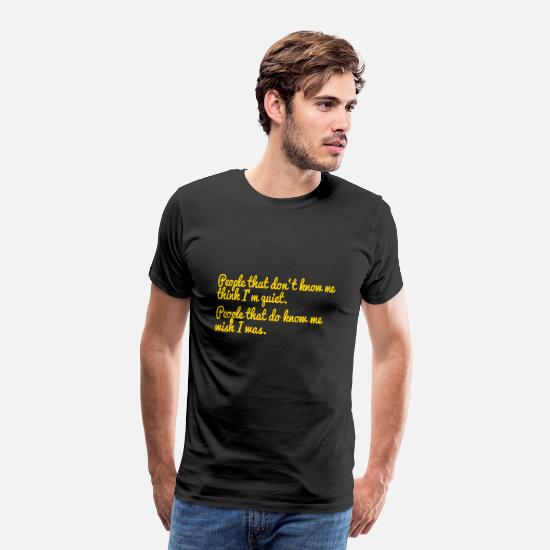 Funny T-Shirts - Funny Quotes, Funny, Jokes, Brain Teasers, Gifts - Men's Premium T-Shirt black