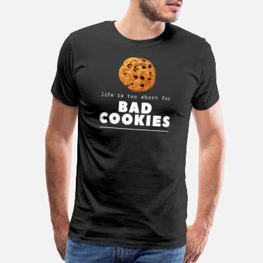 Cookie Monster Life is Too Short for Bad Cookies Cookie Lover - Men's Premium T-Shirt