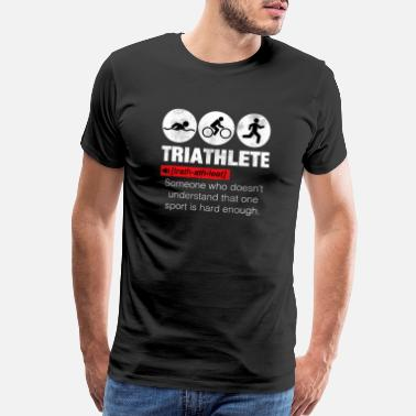 Triathlon Funny Definition Triathlete - Men's Premium T-Shirt