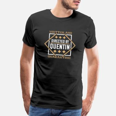 Alcohol Written And Directed By Quentin Quarantine - D3 - Men's Premium T-Shirt