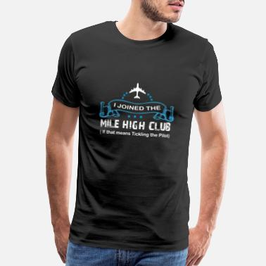 Miles i joined the mile high club - Men's Premium T-Shirt