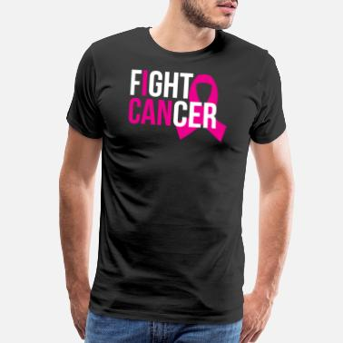 Fight Fuck Cancer FIGHT CANCER - Men's Premium T-Shirt
