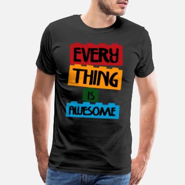 Everything Everything is Awesome - Men's Premium T-Shirt