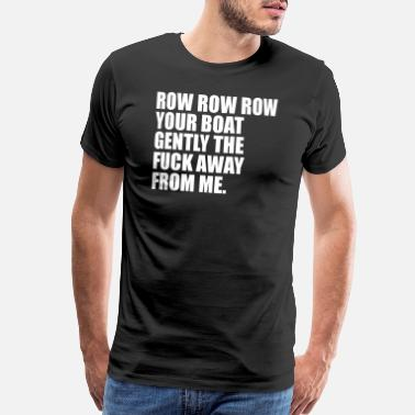German Sayings row row row - Men's Premium T-Shirt