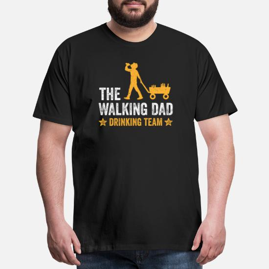ec8684f43 Dad T-Shirts - Walking Dad Drinking Team funny Beer Shirt Father - Men's  Premium