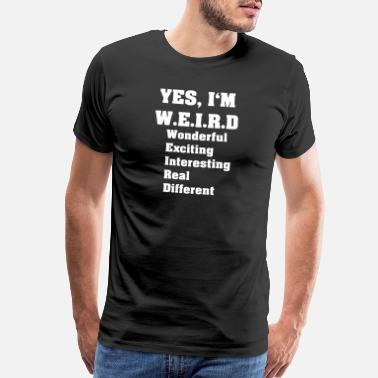 Yes We Cannabis Yes I Am Weird Wonderful Different - Men's Premium T-Shirt
