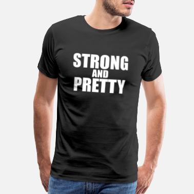 Pretty Strong and Pretty funny - Men's Premium T-Shirt