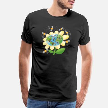 Petals Theres no PLAN BEE With Earth planet - Men's Premium T-Shirt