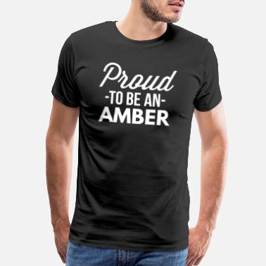 Amber Proud to be an Amber - Men's Premium T-Shirt