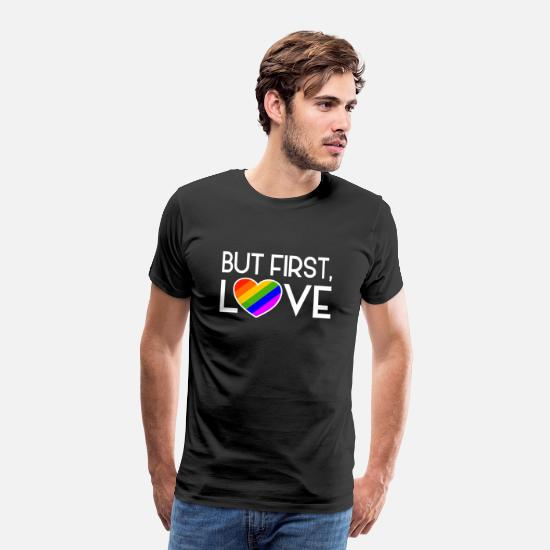 Gay Pride T-Shirts - But first Love LGBT Gay Pride Rainbow Heart - Men's Premium T-Shirt black