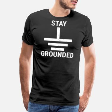 Circuit Stay Grounded Electrical Engineer Circuit T-Shirt - Men's Premium T-Shirt