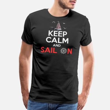 Sailing Yacht Keep Calm And Sail On - Men's Premium T-Shirt