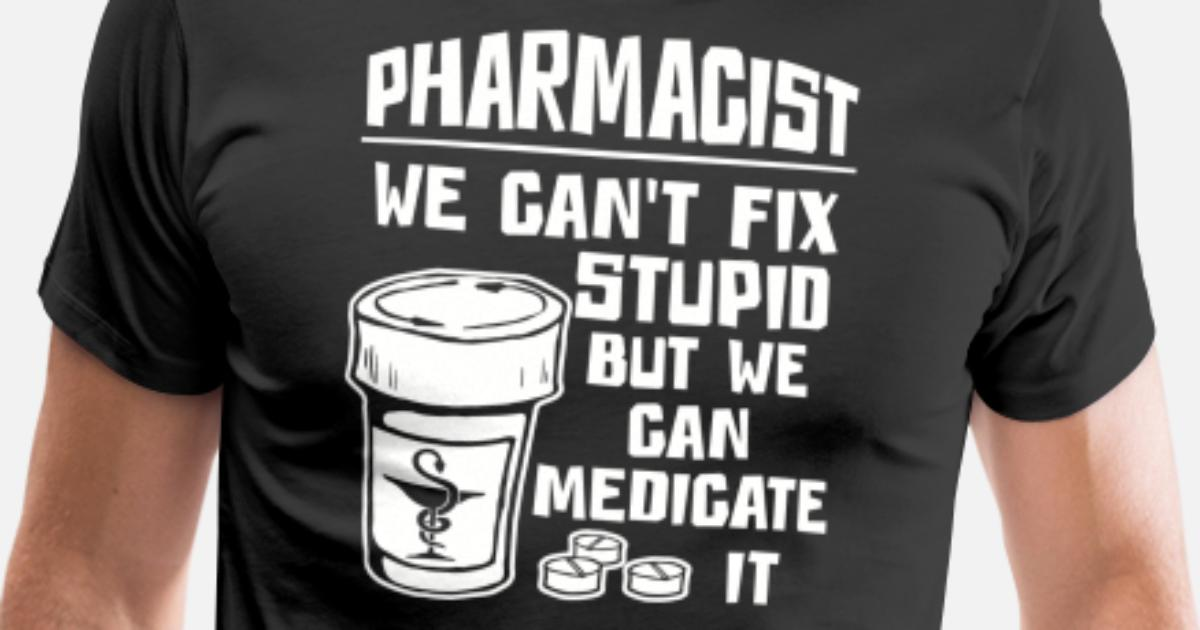 da198c71 Men's Premium T-ShirtMedical symbol - Pharmacist We Can't Fix Stupid