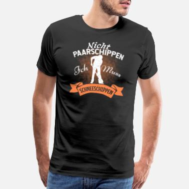 Negotiate Not Dating - I have to shovel snow - Men's Premium T-Shirt