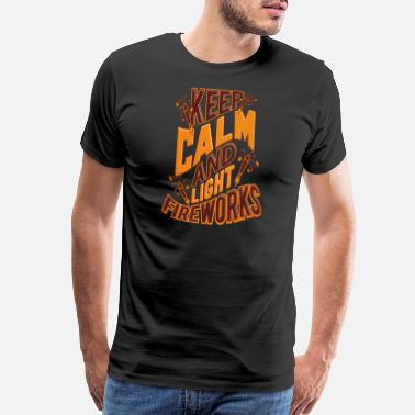 Pyro Independence Day Keep Calm and Light Fireworks - Men's Premium T-Shirt