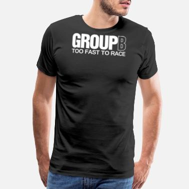 Rally Group B Too Fast To Race - Men's Premium T-Shirt