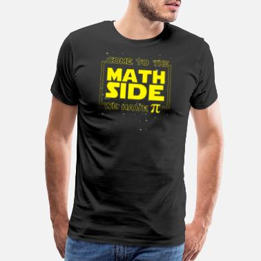 Calculator Come to the Math Side we have PI - Men's Premium T-Shirt