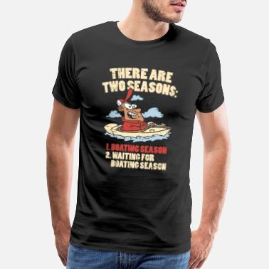 99cc1b24536 Nautical Boating Season Funny Boat Captain Gift - Men s Premium T-Shirt