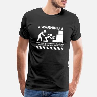 Mechanic Drill Your Wife - Men's Premium T-Shirt