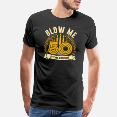 Mimi And Papa 50 th Birthday Blow Me Ist My Birthday - Men's Premium T-Shirt
