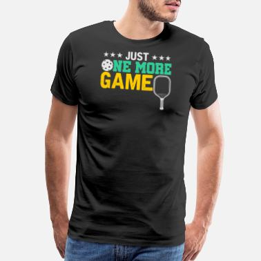 Game Just One More Game Sport Pickleball - Men's Premium T-Shirt