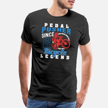 Legend Since 1967 Pedal Pusher 1967 Birthday - Men's Premium T-Shirt